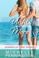 Until We Were More by Michelle Pennington