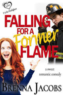 Falling for a Former Flame by Brenna Jacobs