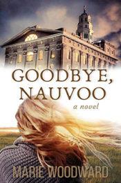 Goodbye, Nauvoo by Marie Woodward