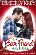 Her Best Friend Fake Fiancé by Kimberly Krey