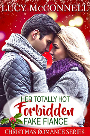 Her Totally Hot Forbidden Fake Fiancé by Lucy McConnell