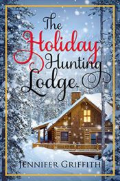 The Holiday Hunting Lodge by Jennifer Griffith