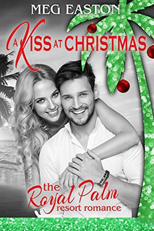 A Kiss at Christmas by Meg Easton