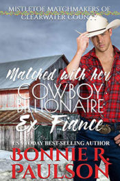 Matched with Her Cowboy Billionaire Ex-Fiance by Bonnie R. Paulson