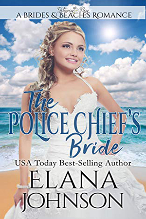 The Police Chief's Bride by Elana Johnson