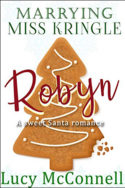 Marrying Miss Kringle: Robyn by Lucy McConnell