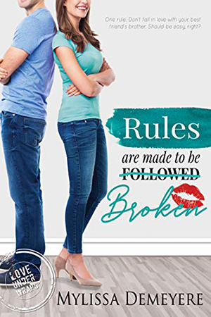 Rules are made to be Broken by Mylissa Demeyere