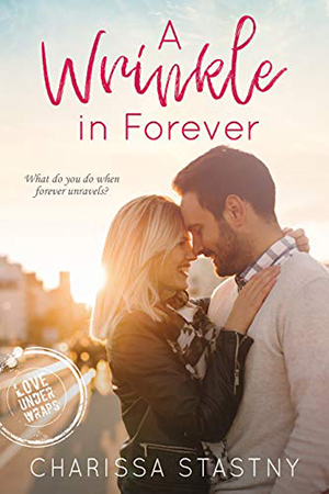 A Wrinkle in Forever by Charissa Stastny
