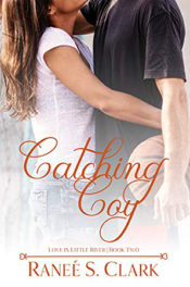 Catching Coy by Raneé S. Clark