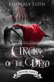 Circus of the Dead 1 by Kimberly Loth
