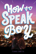 How to Speak Boy by Tiana Smith