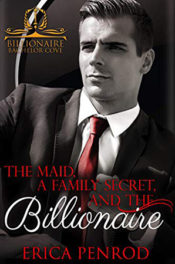 The Maid, a Family Secret, and the Billionaire by Erica Penrod