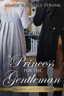 A Princess for the Gentleman by Mindy Burbidge Strunk
