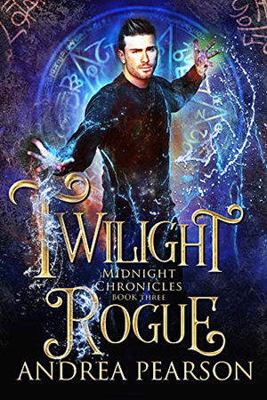 Midnight Chronicles: Twilight Rogue by Andrea Pearson