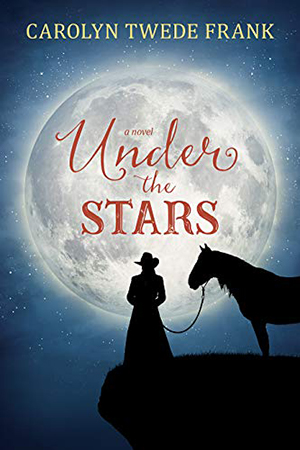 Under the Stars by Carolyn Twede Frank