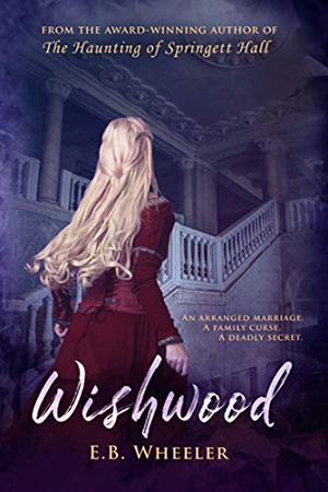 Wishwood by E.B. Wheeler