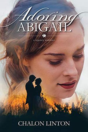 Adoring Abigail by Chalon Linton