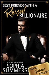 Best Friends with a Royal Billionaire by Sophia Summers