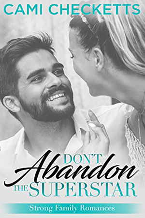 Don't Abandon the Superstar by Cami Checketts
