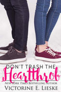 Rockford High: Don't Trash the Heartthrob by Victorine E. Lieske