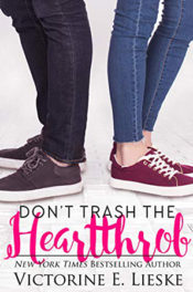Don't Trash the Heartthrob by Victorine E. Lieske