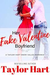 Her Fake Valentine Boyfriend by Taylor Hart