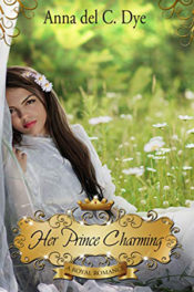 Her Prince Charming by Anna del C. Dye