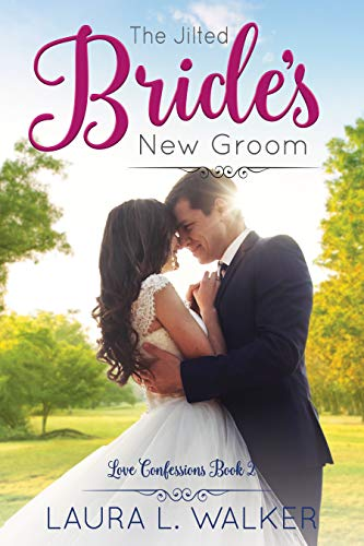 The Jilted Bride's New Groom by Laura L. Walker