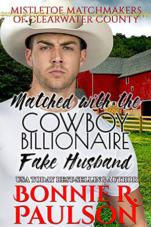 Matched with her Cowboy Billionaire Fake Husband by Bonnie R. Paulson