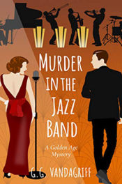 Murder in the Jazz Band by G.G. Vandagriff