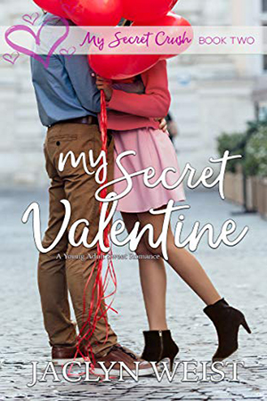 My Secret Valentine by Jaclyn Weist