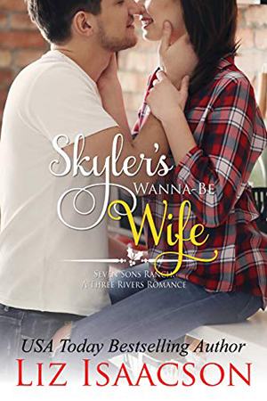 Skyler's Wanna-Be Wife by Liz Isaacson