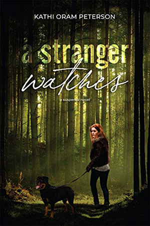 A Stranger Watches by Kathi Oram Peterson