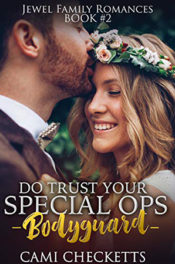 Do Trust Your Special Ops Bodyguard by Cami Checketts