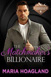 The Matchmaker's Billionaire by Maria Hoagland