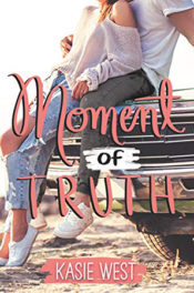 Moment of Truth by Kasie West