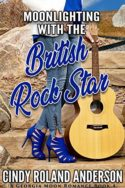 Moonlighting with the British Rock Star by Cindy Roland Anderson