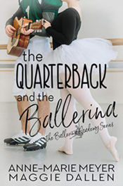 The Quarterback and the Ballerina by Anne-Marie Meyer and Maggie Dallen
