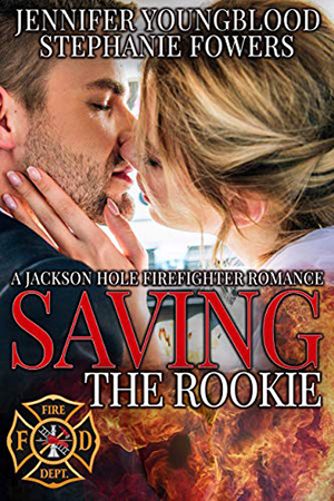 Saving the Rookie by Jennifer Youngblood and Stephanie Fowers