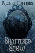 Shattered Snow by Rachel Huffmire