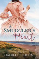 A Smuggler's Heart by Danielle Thorne