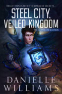Steel City, Veiled Kingdom by Danielle Williams