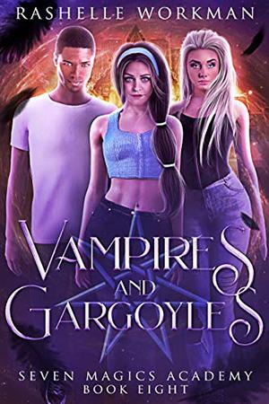 Vampires & Gargoyles by RaShelle Workman