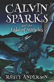 Calvin Sparks and the Lake of Miracles by Rusty Anderson