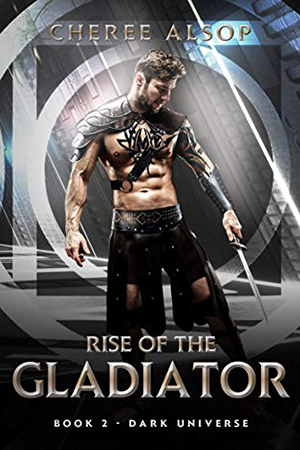 Rise of the Gladiator: Dark Universe by Cheree Alsop