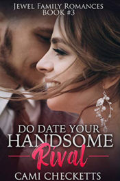 Do Date Your Handsome Rival by Cami Checketts