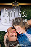 Don't Kiss in Detention by Erica Penrod