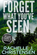 Forget What You've Seen by Rachelle J. Christensen