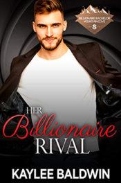 Her Billionaire Rival by Kaylee Baldwin