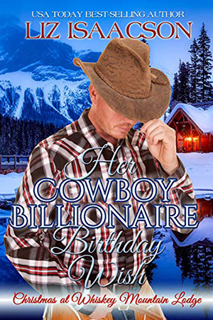 Her Cowboy Billionaire Birthday Wish by Liz Isaacson